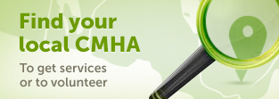 Find your local CMHA to find services and to volunteer