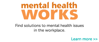 Footer Highlight - Mental Health Works: Find solutions to mental health issues in the workplace.