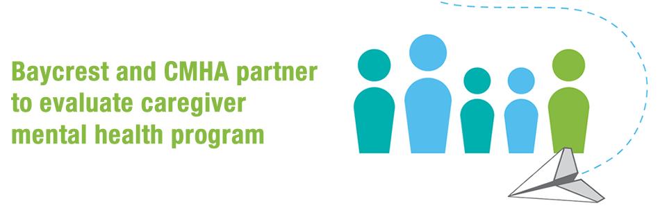 Baycrest and CMHA partner to evaluate caregiver mental health program