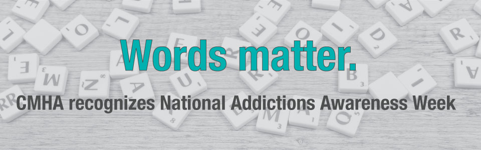 CMHA Ontario recognizes National Addictions Awareness Week