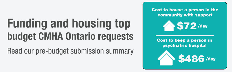 Funding and housing top budget CMHA Ontario requests
