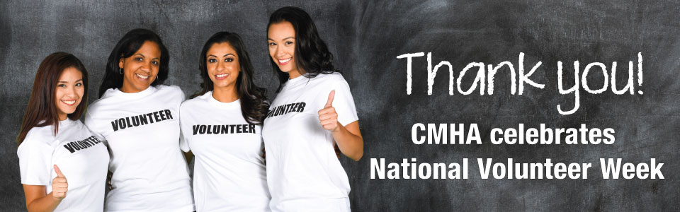 CMHA celebrates National Volunteer Week