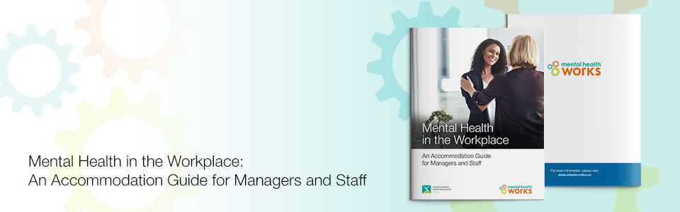 Mental Health in the Workplace: An Accommodation Guide for Managers and Staff