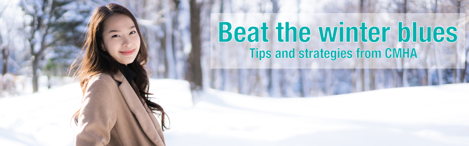 CMHA Ontario offers tips to help with the winter blues